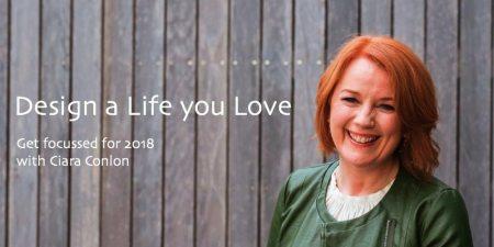 Design a Life you Love - Ciara Conlon