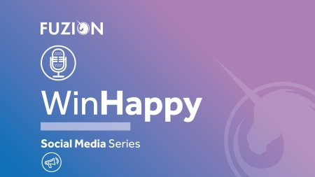 Fuzion Win Happy Podcast - Social Media Series